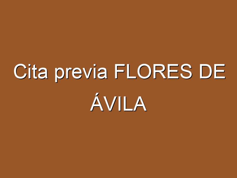 Cita previa FLORES DE ÁVILA