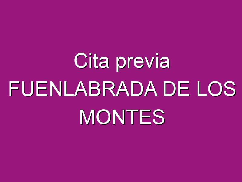 Cita previa FUENLABRADA DE LOS MONTES