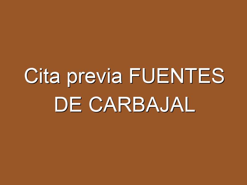 Cita previa FUENTES DE CARBAJAL