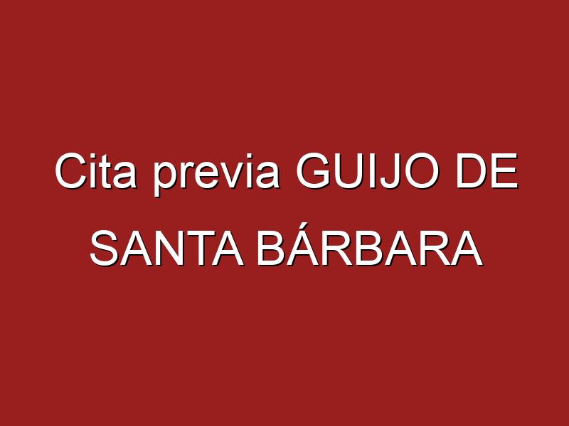 Cita previa GUIJO DE SANTA BÁRBARA