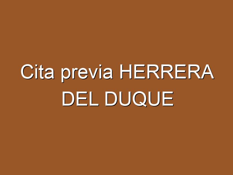 Cita previa HERRERA DEL DUQUE