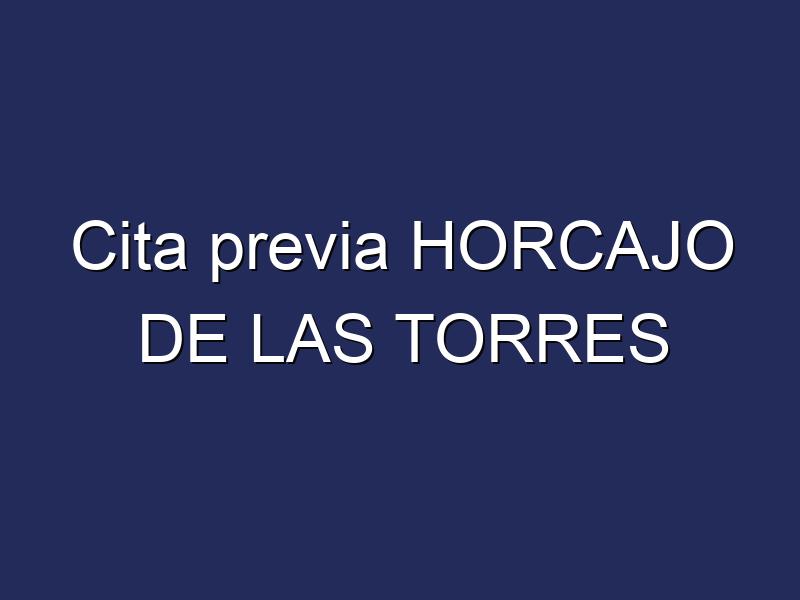 Cita previa HORCAJO DE LAS TORRES