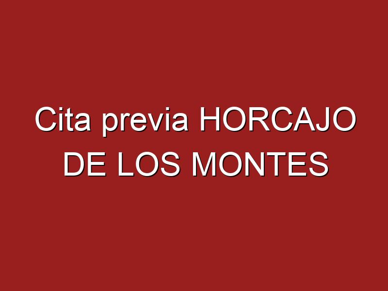 Cita previa HORCAJO DE LOS MONTES