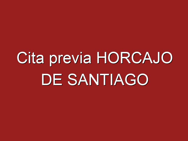 Cita previa HORCAJO DE SANTIAGO