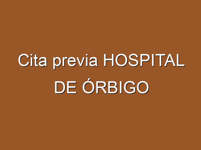 Cita previa HOSPITAL DE ÓRBIGO