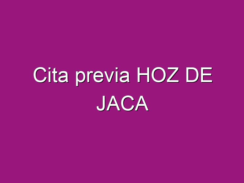 Cita previa HOZ DE JACA