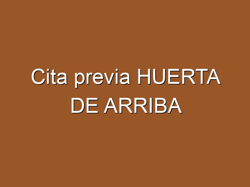 Cita previa HUERTA DE ARRIBA