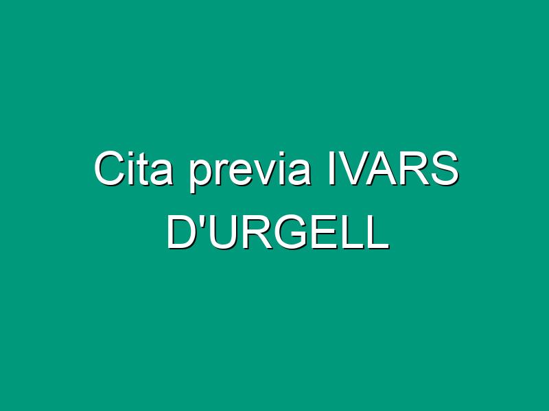 Cita previa IVARS D'URGELL