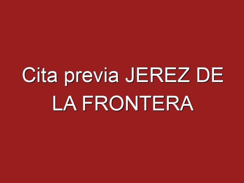 Cita previa JEREZ DE LA FRONTERA
