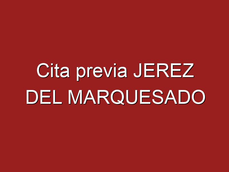 Cita previa JEREZ DEL MARQUESADO