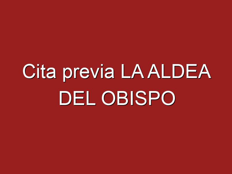 Cita previa LA ALDEA DEL OBISPO