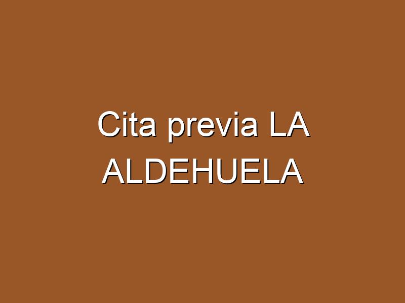 Cita previa LA ALDEHUELA