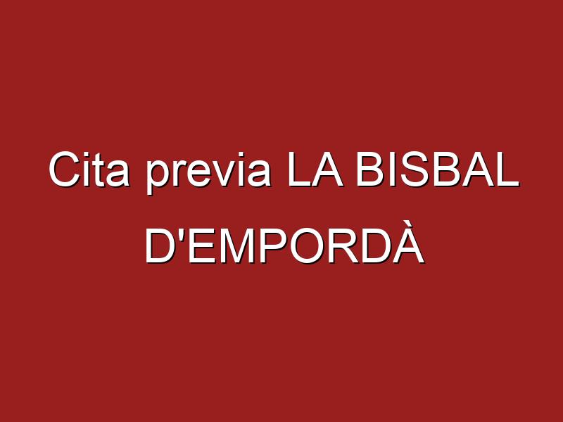 Cita previa LA BISBAL D'EMPORDÀ