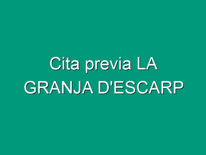 Cita previa LA GRANJA D'ESCARP