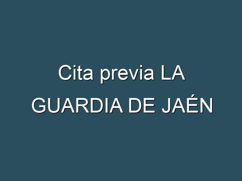 Cita previa LA GUARDIA DE JAÉN