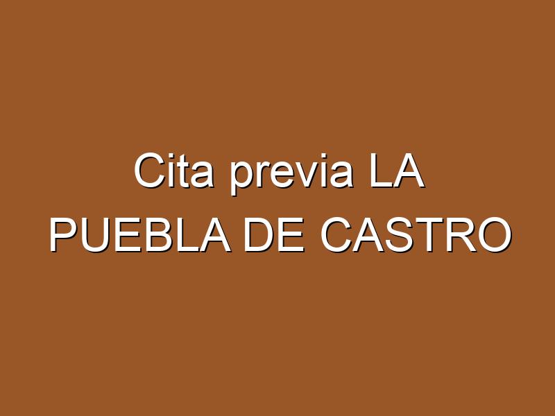 Cita previa LA PUEBLA DE CASTRO