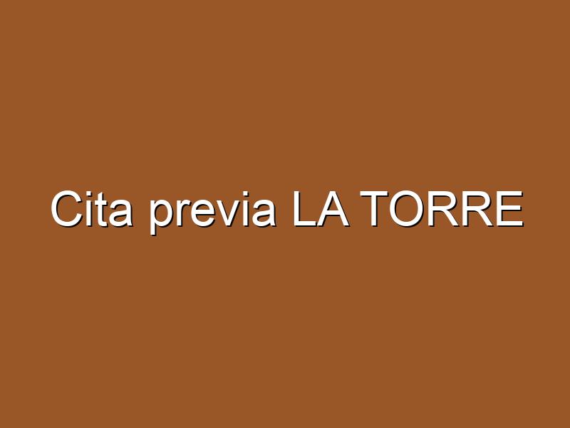 Cita previa LA TORRE