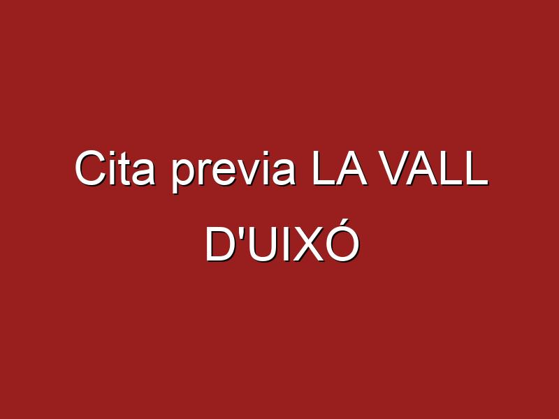 Cita previa LA VALL D'UIXÓ
