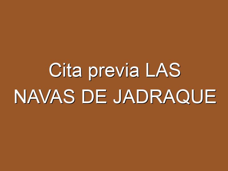Cita previa LAS NAVAS DE JADRAQUE
