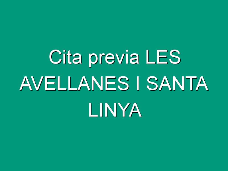 Cita previa LES AVELLANES I SANTA LINYA