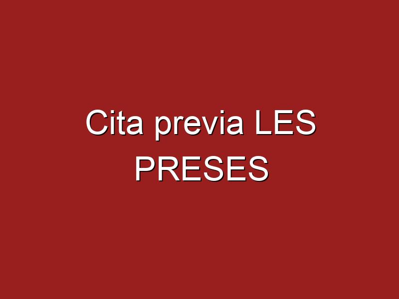 Cita previa LES PRESES