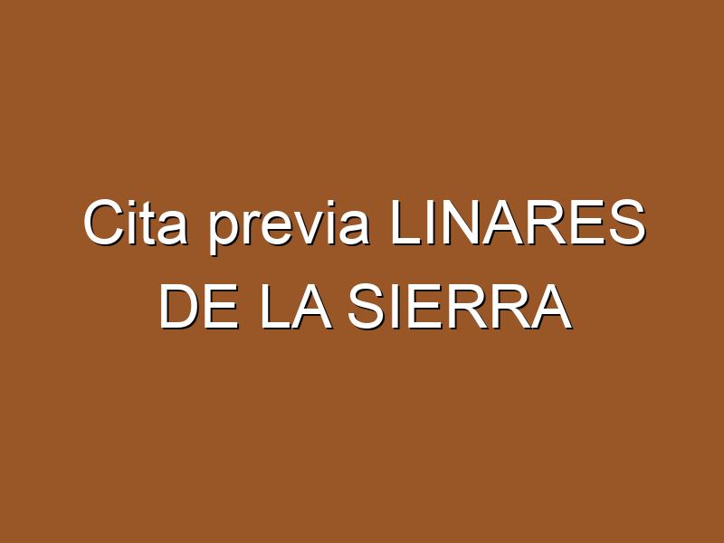 Cita previa LINARES DE LA SIERRA