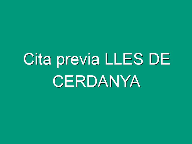Cita previa LLES DE CERDANYA