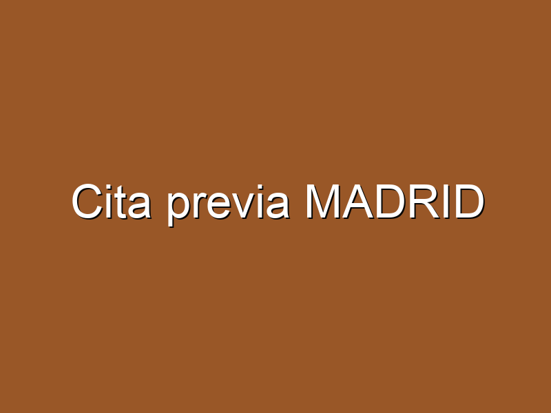 Cita previa MADRID