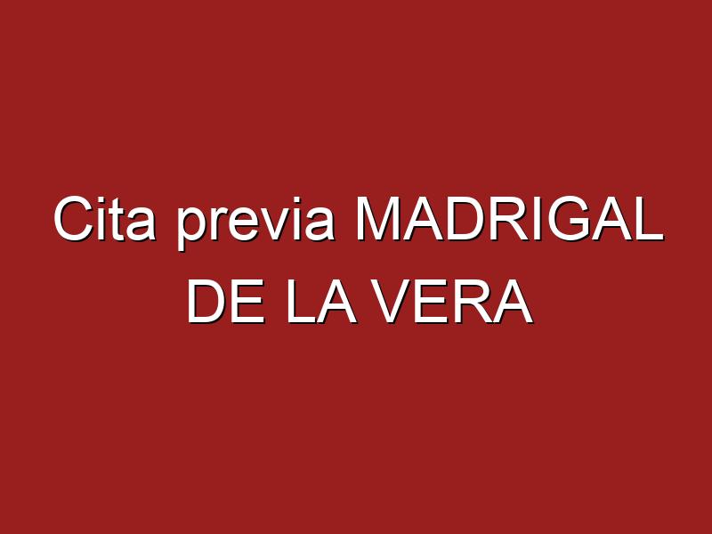 Cita previa MADRIGAL DE LA VERA