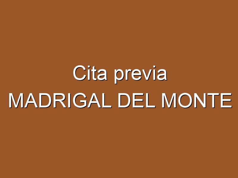 Cita previa MADRIGAL DEL MONTE