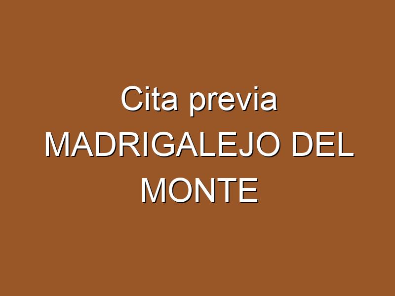 Cita previa MADRIGALEJO DEL MONTE