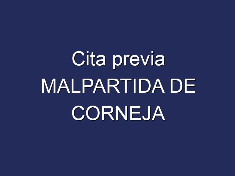 Cita previa MALPARTIDA DE CORNEJA