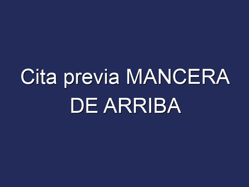 Cita previa MANCERA DE ARRIBA