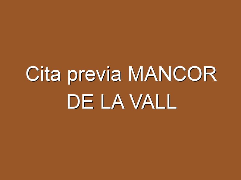 Cita previa MANCOR DE LA VALL