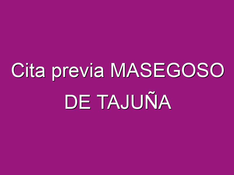 Cita previa MASEGOSO DE TAJUÑA