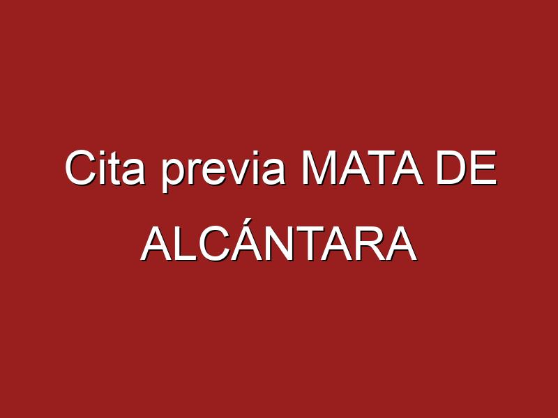Cita previa MATA DE ALCÁNTARA