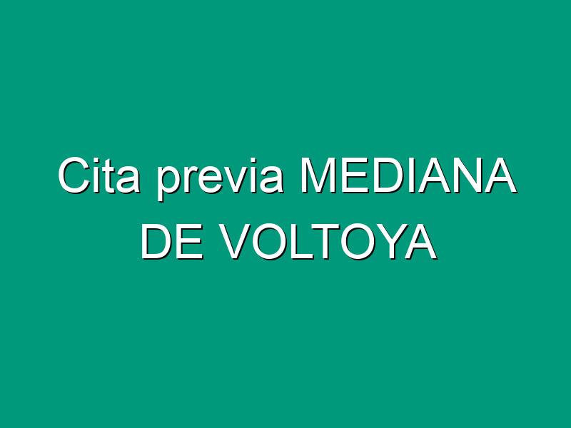Cita previa MEDIANA DE VOLTOYA