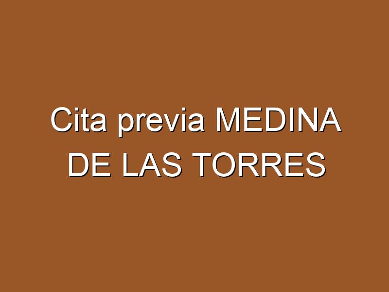 Cita previa MEDINA DE LAS TORRES