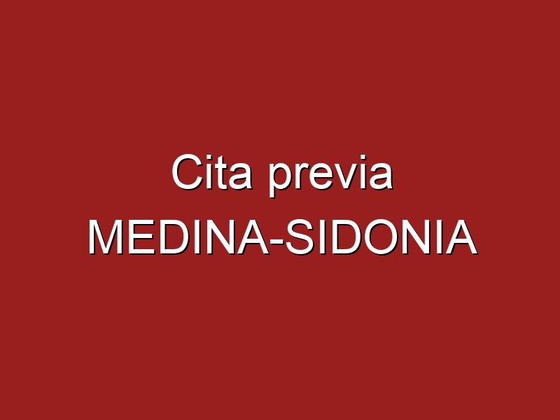 Cita previa MEDINA-SIDONIA
