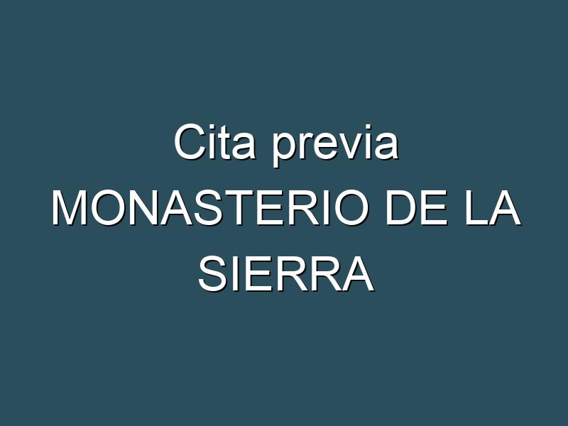 Cita previa MONASTERIO DE LA SIERRA