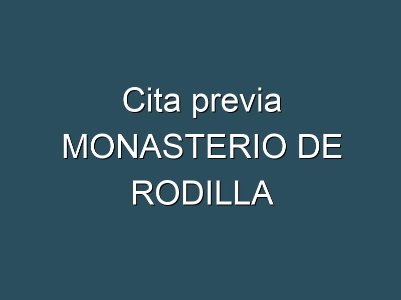 Cita previa MONASTERIO DE RODILLA