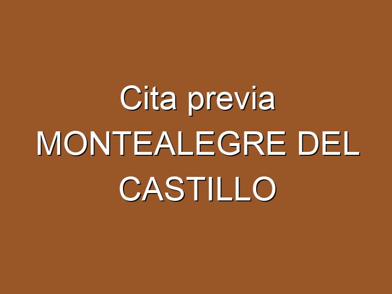 Cita previa MONTEALEGRE DEL CASTILLO