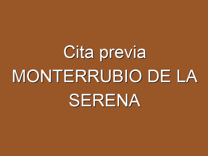 Cita previa MONTERRUBIO DE LA SERENA