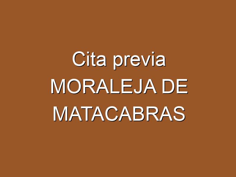 Cita previa MORALEJA DE MATACABRAS