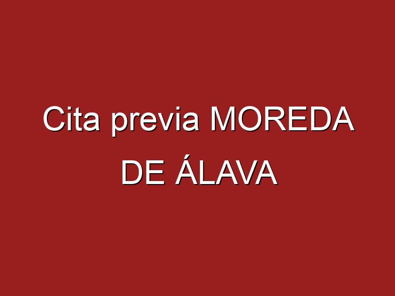 Cita previa MOREDA DE ÁLAVA