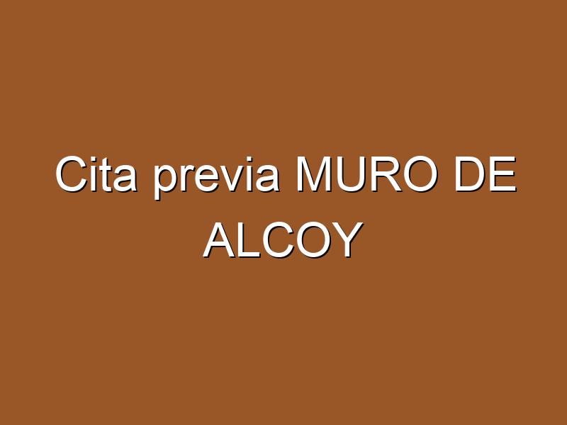 Cita previa MURO DE ALCOY