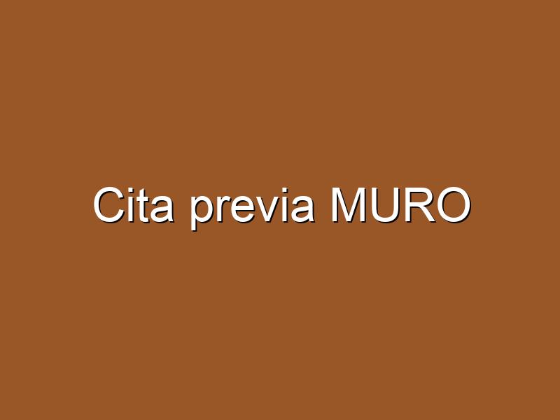 Cita previa MURO