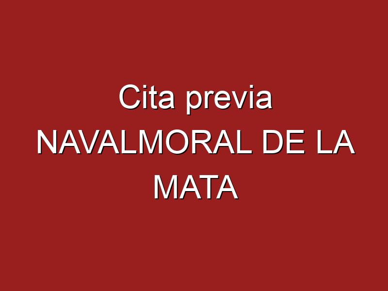 Cita previa NAVALMORAL DE LA MATA