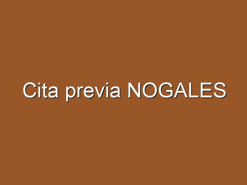 Cita previa NOGALES