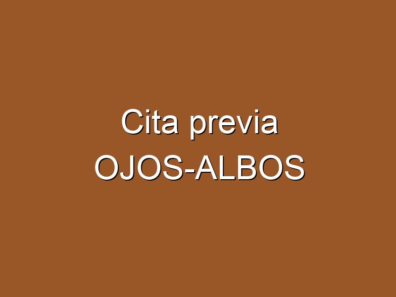 Cita previa OJOS-ALBOS